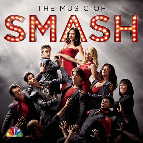 Play & Download The Music of SMASH by SMASH Cast | Napster