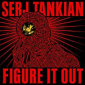 Play & Download Figure It Out by Serj Tankian | Napster