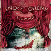 Play & Download Ladyboy by Indochine | Napster