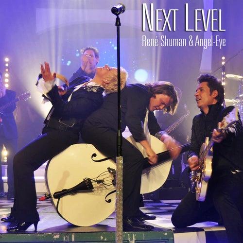 Next Level by René Shuman