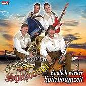 Play & Download Endlich wieder Spitzboumzeit by D'original Oberpfälzer Spitzboum | Napster