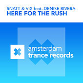 Here For The Rush by Snatt