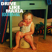 Play & Download Boomerang by Drive Like Maria | Napster