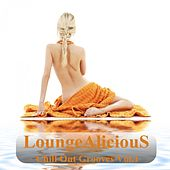 Play & Download LoungeAliciouS Chill Out Grooves, Vol. 1 (A Mindfloating Voyage Into Relaxation) by Various Artists | Napster