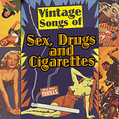 Play & Download Vintage Songs of Sex, Drugs & Cigarettes by Various Artists | Napster