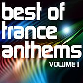 Best of Trance Anthems, Vol.1 (A Classic Hands Up and Vocal Trance Selection) by Various Artists