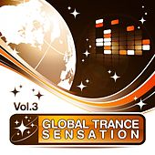 Play & Download Global Trance Sensation, Vol.3 (The Best in Electronic Top Club and Progressive Dance Music) by Various Artists | Napster