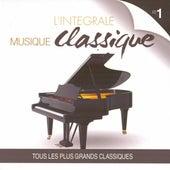 Play & Download Musique classique : L'intégrale, vol. 1 (Tous les plus grands classiques) by Various Artists | Napster