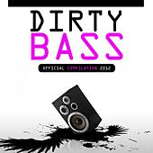 Dirty Bass 2012 by Various Artists