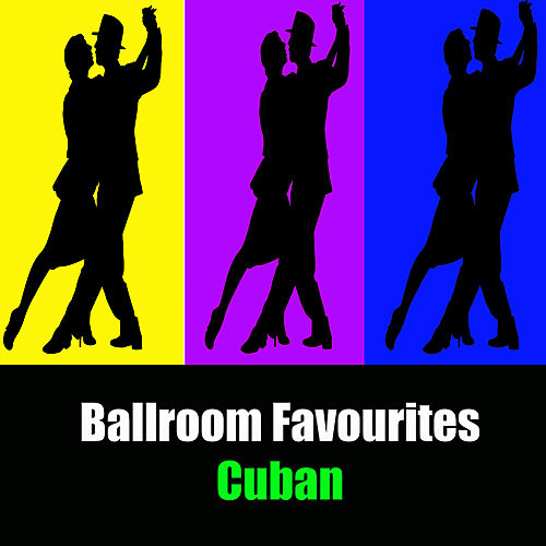 Play & Download Ballroom Favourites: Cuban by Various Artists | Napster