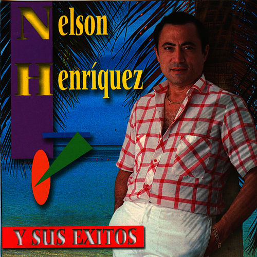 Play & Download Y Sus Exitos by Nelson Henriquez | Napster