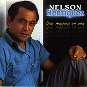Play & Download Dos Mujeres En Una by Nelson Henriquez | Napster