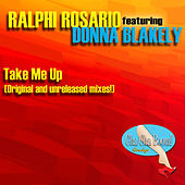 Take Me Up (Gotta Get Up) [feat. Donna Blakely] by Ralphi Rosario