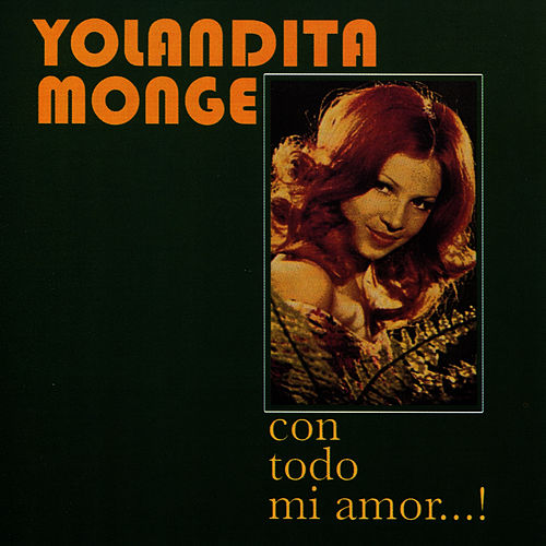 Play & Download Con Todo Mi Amor...! by Yolandita Monge | Napster