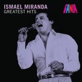 Ismael Miranda - Greatest Hits by Ismael Miranda