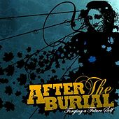 Play & Download Forging a Future Self by After The Burial | Napster
