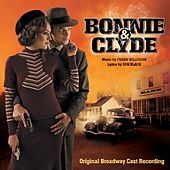 Play & Download Bonnie & Clyde by Original Broadway Cast Recording | Napster