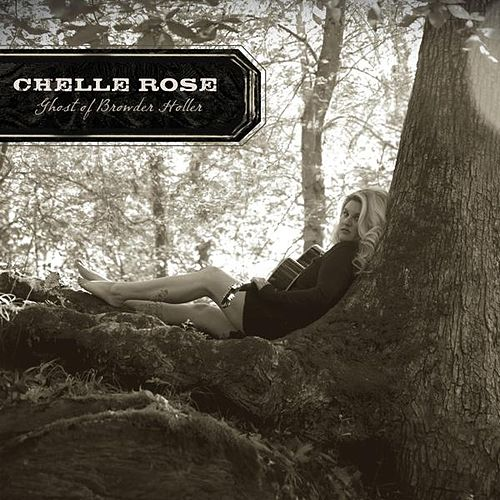 Play & Download Ghost of Browder Holler by Chelle Rose   Napster