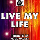 Play & Download Live My Life - Tribute to Far East Movement and Justin Bieber by Music Magnet | Napster