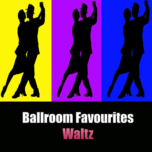 Play & Download Ballroom Favourites: Waltz by Various Artists | Napster