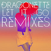 Play & Download Let it Go Remixes by Dragonette | Napster