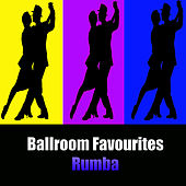 Play & Download Ballroom Favourites: Rumba by Various Artists | Napster
