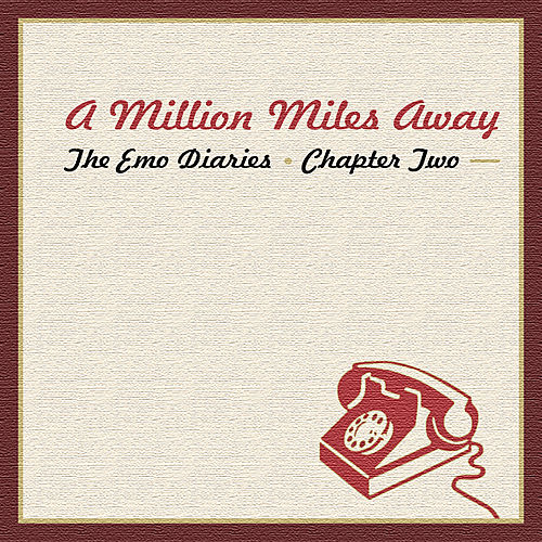 Play & Download Emo Diaries - Chapter Two - A Million Miles Away by Various Artists | Napster