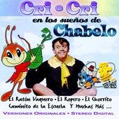 Play & Download Cri-Cri en los sueños de Chabelo by Chabelo | Napster