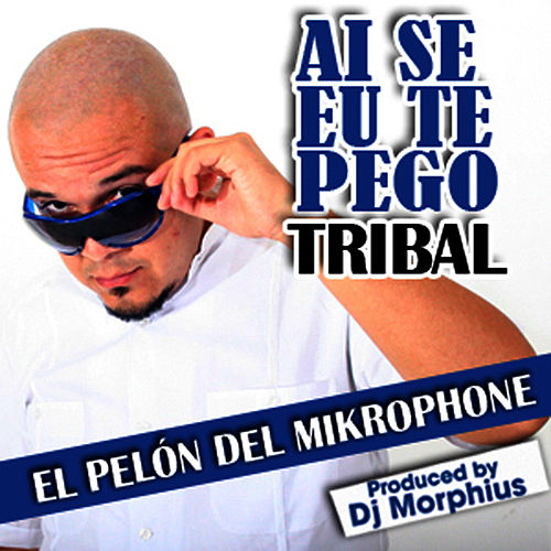 Play & Download Ai Se Eu Te Pego - Single by El Pelón Del Mikrophone | Napster