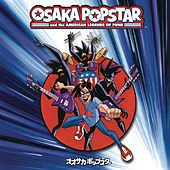 Osaka Popstar and the American Legends of Punk by Osaka Popstar
