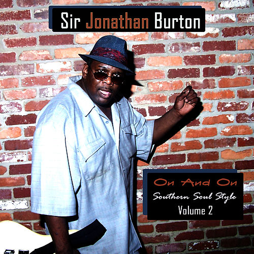 Play & Download On & On: Southern Soul Style, Vol. 2 by Sir Jonathan Burton  | Napster