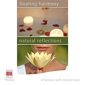 Floating Harmony - Natural Reflections (In Harmony with Classical Music) by Various Artists