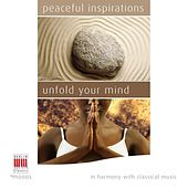 Play & Download Peaceful Inspirations - Unfold your Mind (In Harmony with Classical Music) by Various Artists | Napster