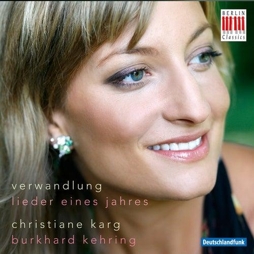 Play & Download Verwandlung (Lieder eines Jahres) by Christiane Karg | Napster