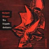 Play & Download Wagner: Der fliegende Holländer by Various Artists | Napster