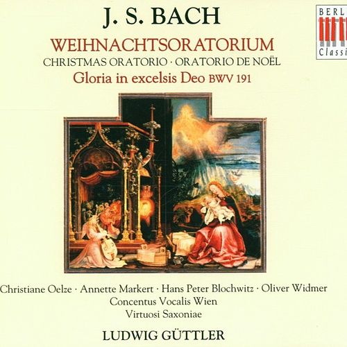 Bach: Christmas Oratorio BWV 248 & Gloria in excelsis Deo BWV 191 by Various Artists