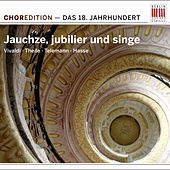 Play & Download Jauchze, jubilier und singe (Choral music from the Eighteenth century) by Various Artists | Napster