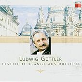 Play & Download Ludwig Güttler - Festliche Klänge aus Dresden by Various Artists | Napster