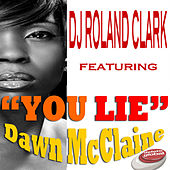 Play & Download You Lie by DJ Roland Clark | Napster