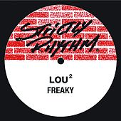 Play & Download Freaky by Lou2 | Napster