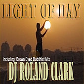 Play & Download Light of Day by DJ Roland Clark | Napster