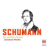Schumann (Greatest Works) by Various Artists