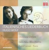 WOLF, H.: Italienisches Liederbuch (Oelze, Blochwitz, Jansen) by Various Artists