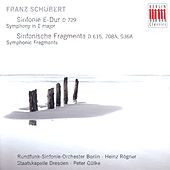 Play & Download Schubert: Sinfonie E-Dur D 729/Sinfonische Fragmente by Various Artists | Napster