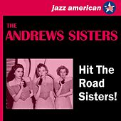 Hit the Road Sisters! by The Andrew Sisters