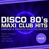 Disco 80's Maxi Club Hits, Vol.2. (Remixes & Rarities) by Various Artists