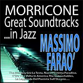Play & Download Morricone: Great Soundtracks...in Jazz by Massimo Faraò | Napster