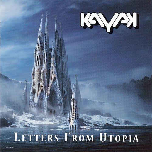 Play & Download Letters from Utopia by Kayak | Napster
