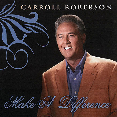 Make a Difference by Carroll Roberson