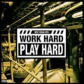 Work Hard, Play Hard by Wiz Khalifa